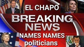EL CHAPO Names Names of Politicians