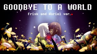 [UNDERTALE] Goodbye to a World - Frisk and Asriel ver.