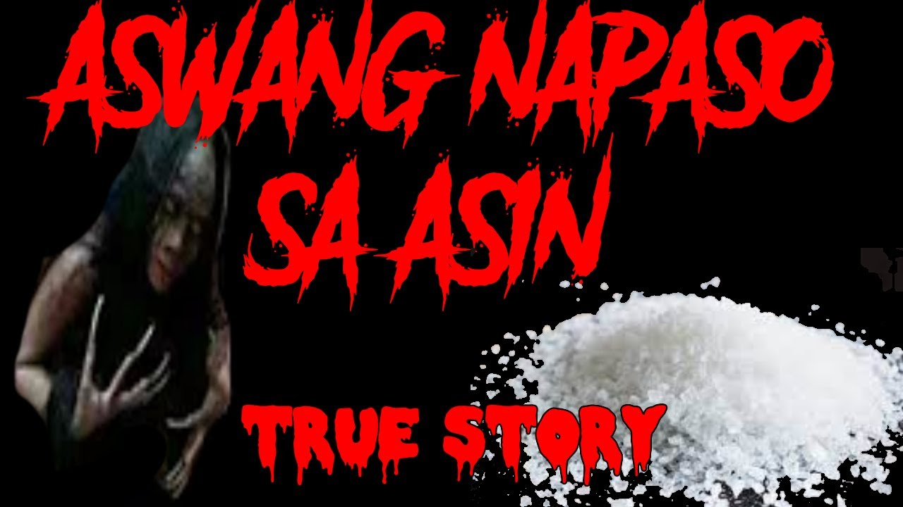 ASWANG NAPASO SA ASIN   TRUE ASWANG STORY