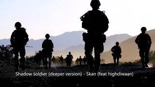 Shadow soldier (deeper version) - Skan (feat highdiwaan)