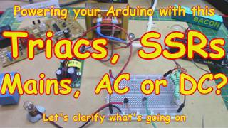 #134 Triacs, Mains AC, DC, SSRs 😕 What's going on?