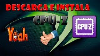 CÓMO DESCARGAR E INSTALAR CPU-Z | PROGRAMA DE DIAGNÓSTICO DEL PC 2015