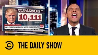 Trump's Lie Count Hits 10,000 | The Daily Show with Trevor Noah
