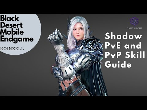Black Desert Mobile Endgame Shadow PVE And PVP Skill Guide