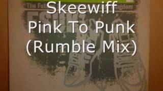 Download Skeewiff - Pink To Punk (Rumble Mix) MP3 song and Music Video