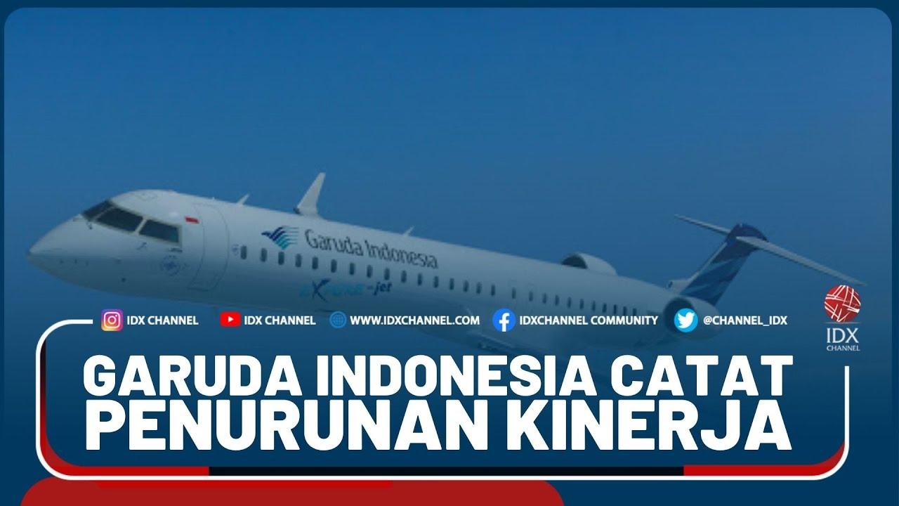 Garuda Indonesia Catat Penurunan Kinerja Youtube