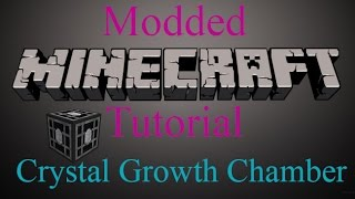 Modded Minecraft Tutorial - Crystal Growth Chamber