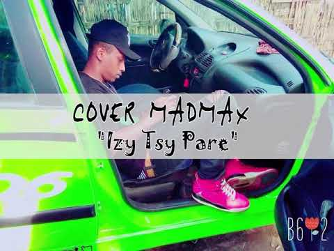 Cover MADMAX  Izy Tsy Pare By Eddy Bauga