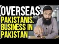 What Business Should Overseas Pakistani's Do In Pakistan? | Azad Chaiwala Show