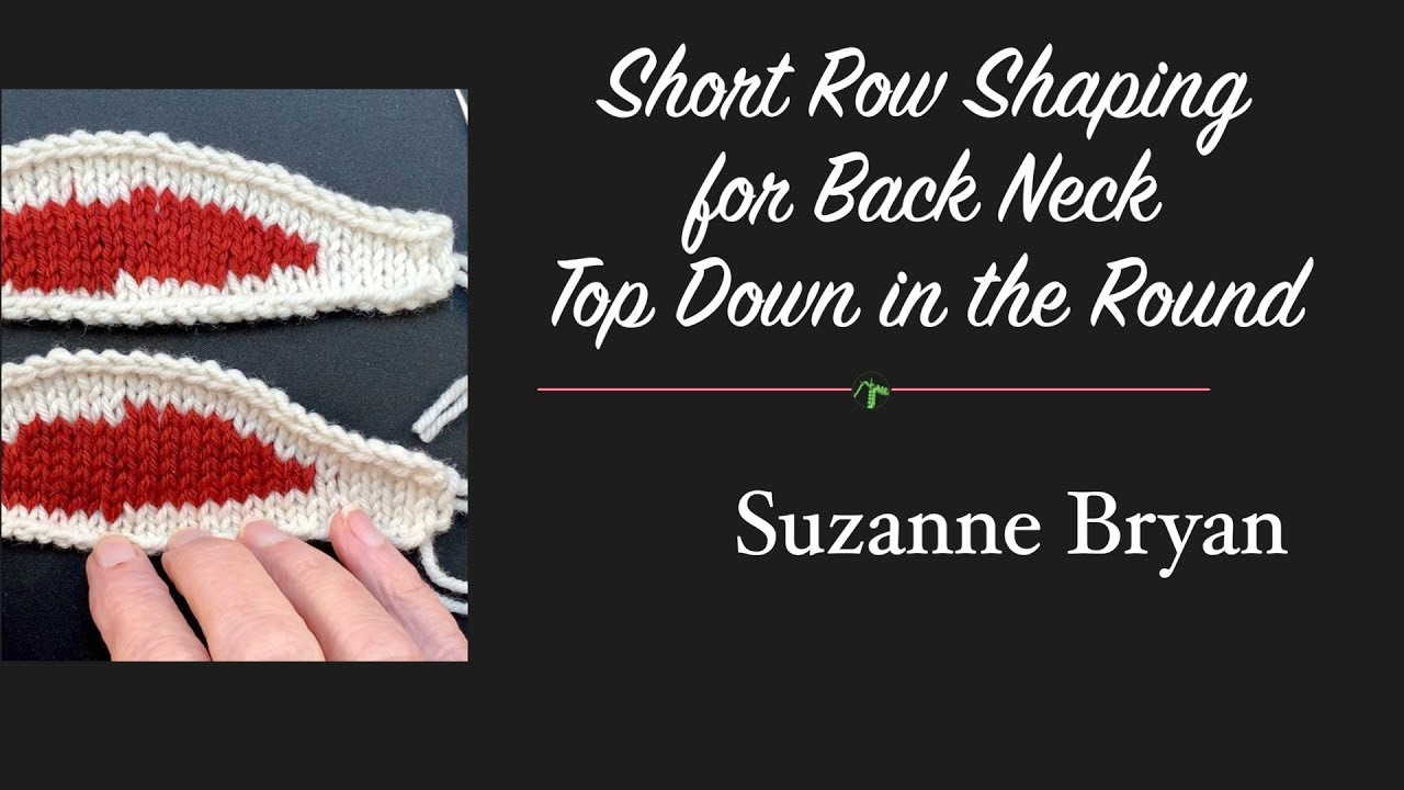 Short Row Shaping for Back Neck, Top Down, in the Round