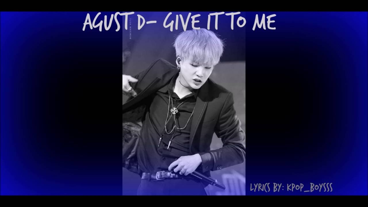 Bts Suga Agust D Give It To Me Lyrics Eng Rom Youtube