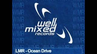 LMR - Ocean Drive (Steve Haines Remix) [Well Mixed]