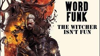 Word Funk #221: The Witcher Isn't Fun
