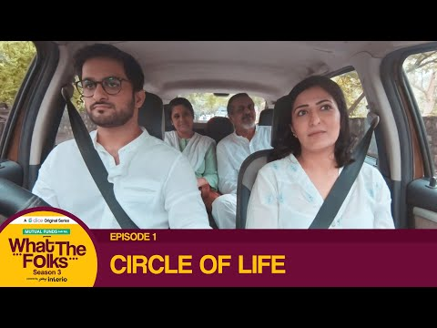Dice Media | What The Folks (WTF) | Web Series | S03E01 - Circle Of Life