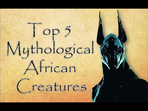 Top 5 Mythological African Creatures