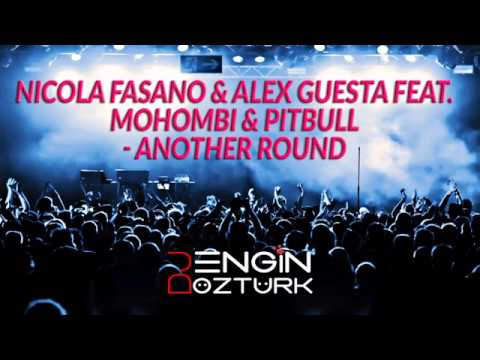 Nicola Fasano & Alex Guesta feat. Mohombi & Pitbull - Another Round (Engin Ozturk Remix)