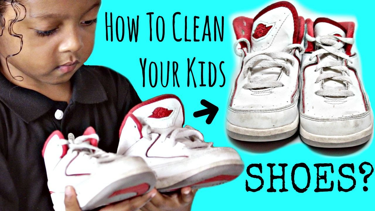 How to clean kid shoes quick and easy youtube - How to clean shoes ...