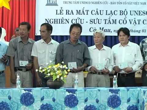 Lễ ra mắt CLB UNESCO Nghiên cứu Sưu tầm Cổ Vật Cà Mau