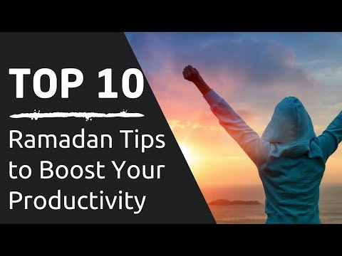 Top 10 Ramadan Tips to Boost Your Productivity