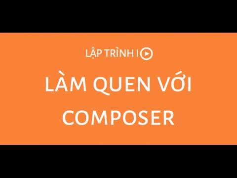 [LapTrinh.IO] Làm quen với Composer