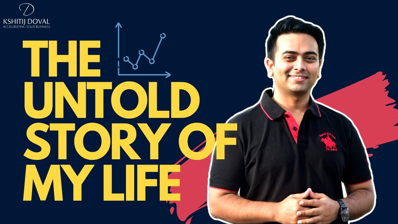The Untold Story of my Life | Kshitij Doval