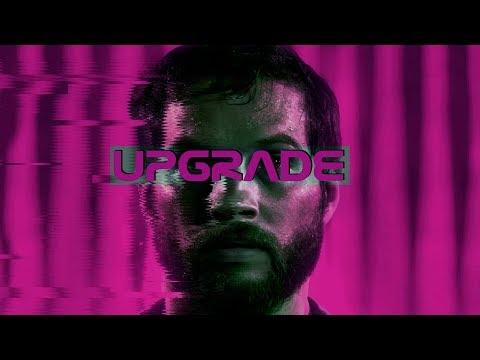 Upgrade (2018). FILM MONTAGE