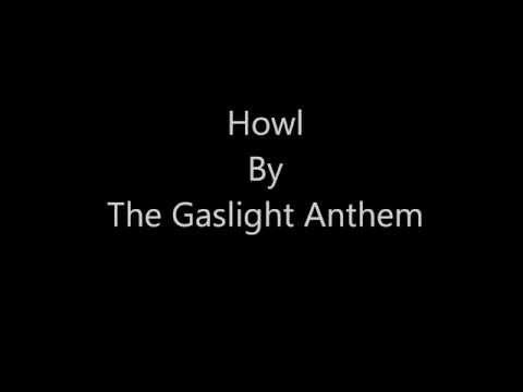 Howl  The Gaslight Anthem   Lyrics On Screen