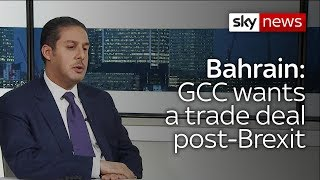 Bahrain economic development CEO Khalid Al-Rumaihi: GCC wants a post-Brexit trade deal with UK