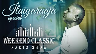 Ilaiyaraaja - Weekend Classic Radio Show | Interesting Stories with Mirchi Senthil