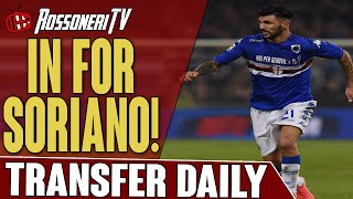 In For Soriano! | AC Milan Transfer Daily | Rossoneri TV