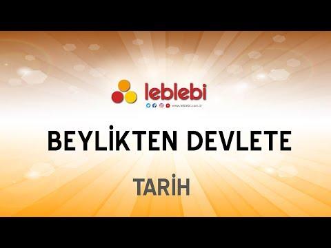 TARİH / BEYLİKTEN DEVLETE 1