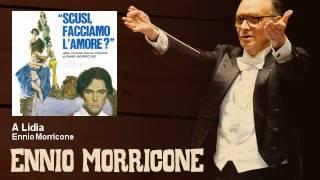 Ennio Morricone - A Lidia - Scusi Facciamo L