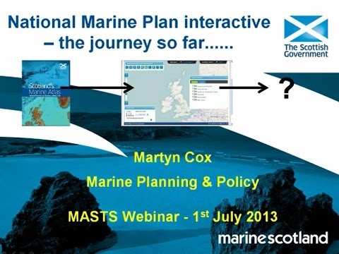 National Marine Plan interactive – the journey so far: Martyn Cox (MS)