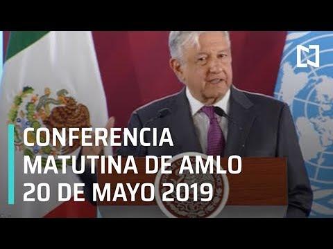 Conferencia matutina AMLO -20 Mayo 2019