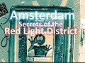 AMSTERDAM - Secrets of the Red Light District