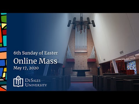 ✟ 6th Sunday of Easter - Online Mass, May 17, 2020 - DeSales University
