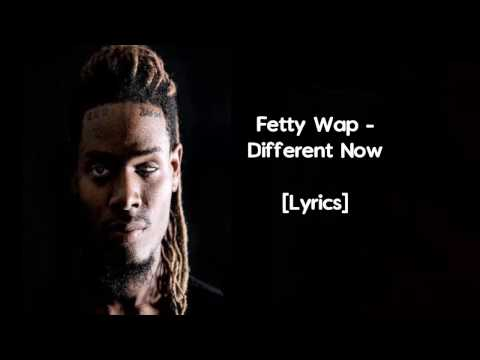 Fetty Wap - Different Now (Official Audio and Lyrics)