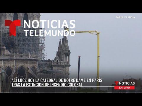 EN VIVO: Así luce hoy la catedral de Notre Dame en París tras extinción de incendio colosal