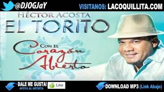 Hector Acosta El Torito - No Morire (Con El Corazon Abierto)