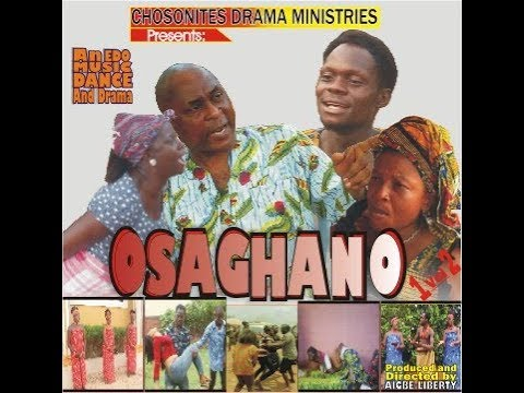 OSAGHANO  part 2. Latest Edo movie: dance and drama.   With sir love.
