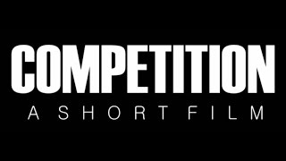 "Video ""COMPETITION"" - A Short Film download MP3, 3GP, MP4, WEBM, AVI, FLV Maret 2018"