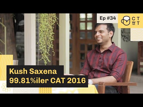 CTwT E34 - CAT 2016 Topper Kush Saxena 99.81%iler