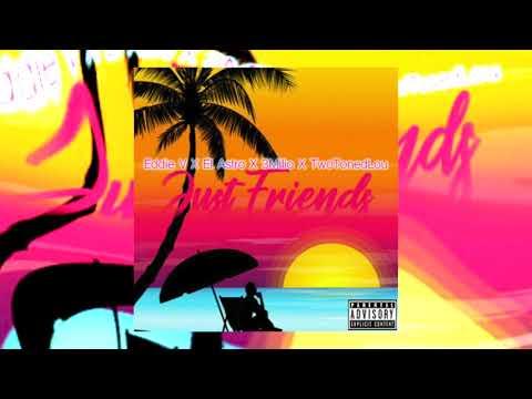 Eddie V - Just Friends (feat. El Astro, 3Milio & TwoTonedLou)
