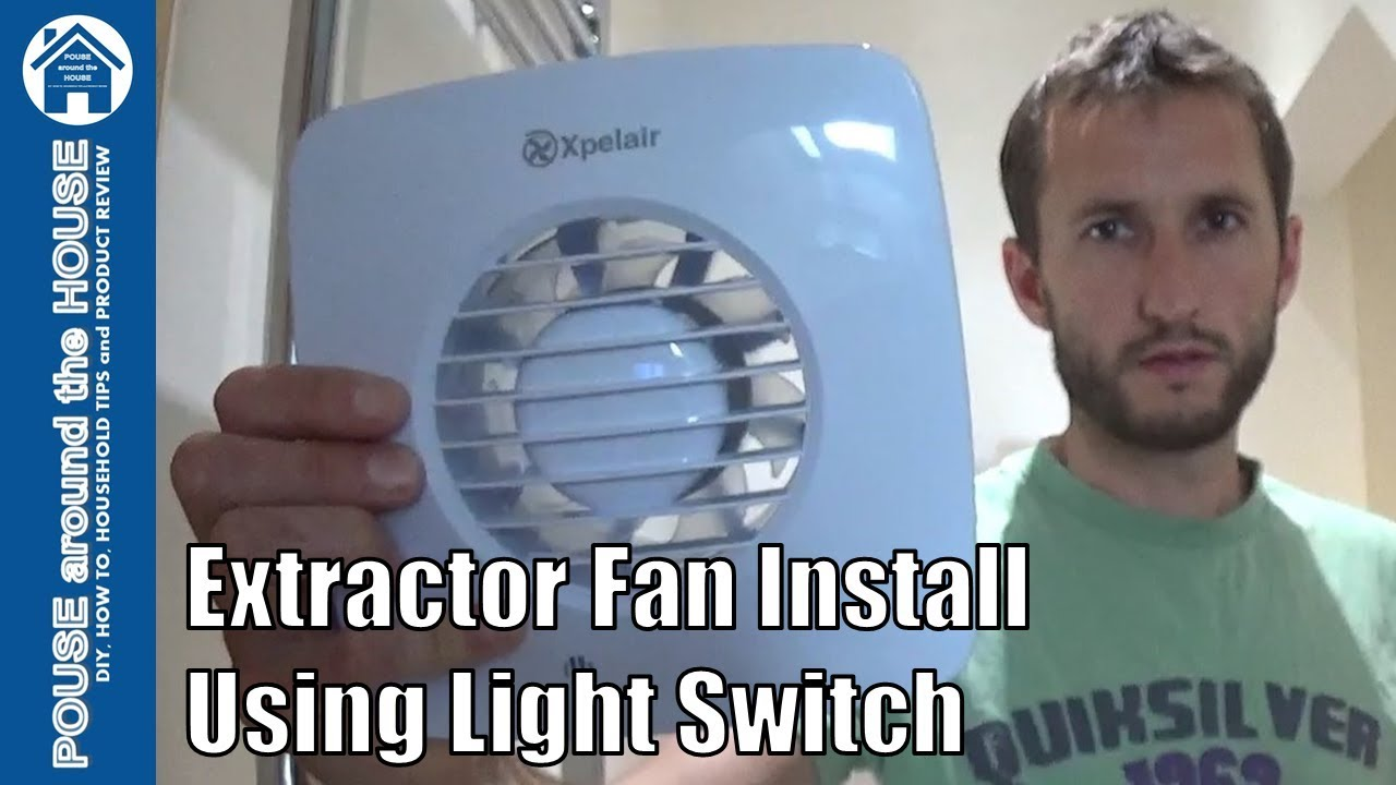 how to fit a bathroom extractor fan using light switch  extractor fan  installation:xpelair dx100