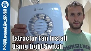 How to fit a bathroom extractor fan using light switch. Extractor fan installation. Xpelair DX100