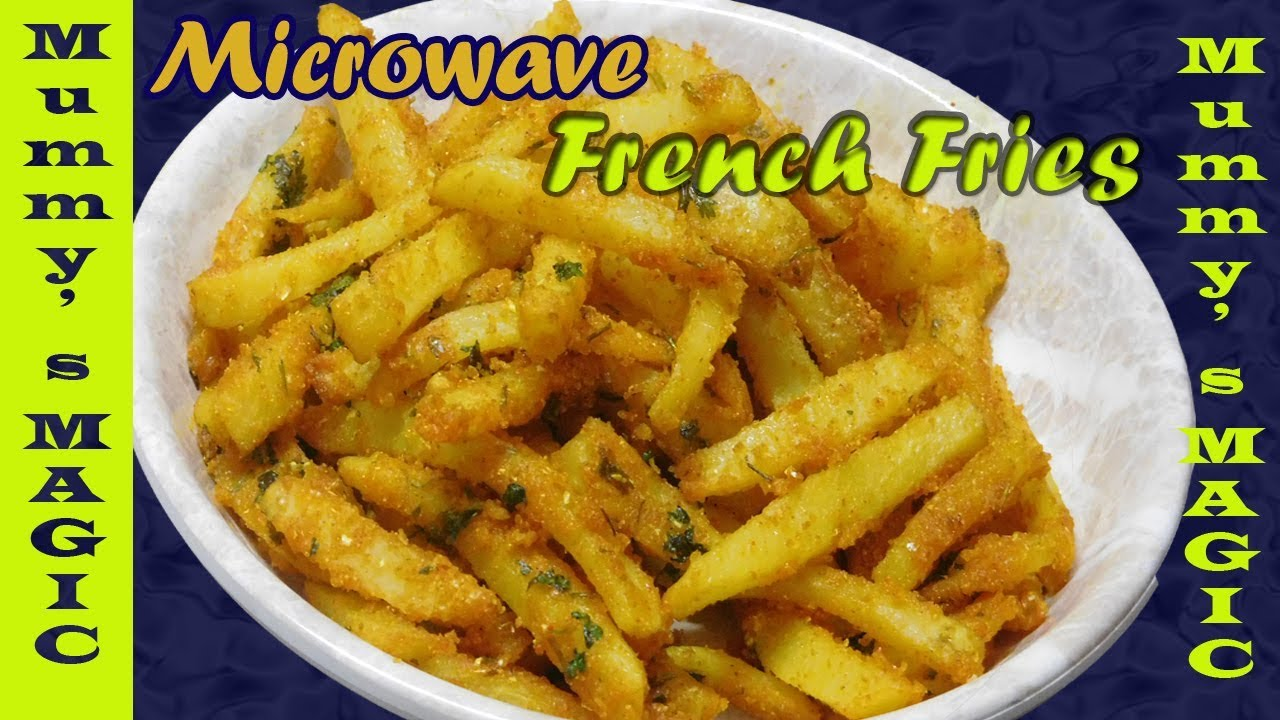 Y French Fries In Microwave Potato Mummy S Magic