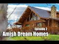 Episode 2 | Log Chalet in Kansas | Amish Dream Homes
