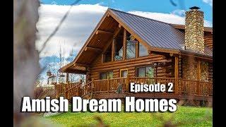 Episode 2 | Log Chalet In Kansas | Amish Dream Homes