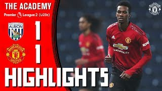U23 Highlights | West Brom 1-1 Manchester United | The Academy