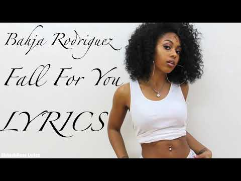 Bahja Rodriguez - Fall For You LYRICS